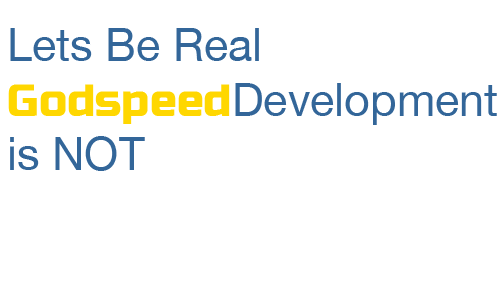 Godspeed Development is not